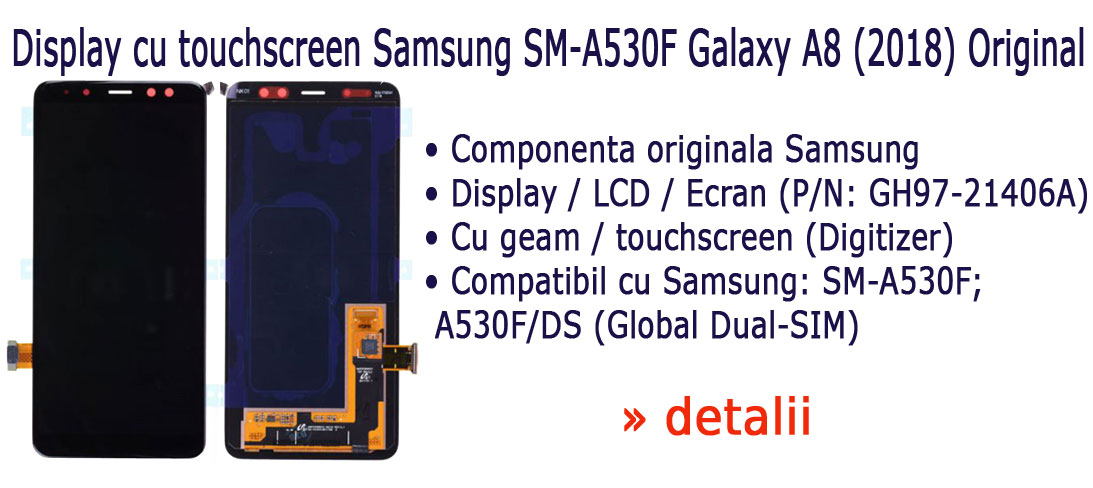 Pret display cu touchscreen original Samsung pentru telefoane mobile Samsung SM-A530F Galaxy A8 2018 si Samsung Galaxy A8 2018 Duos with dual-SIM card